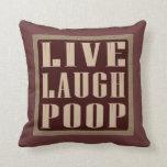 Live laugh poop funny pillow
