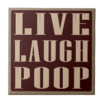 Live laugh poop humor saying small square tile