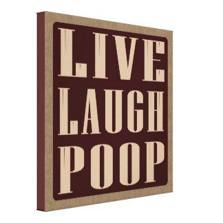 Live laugh poop humor wrapped canvas art canvas print