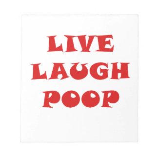 Live Laugh Poop Notepad