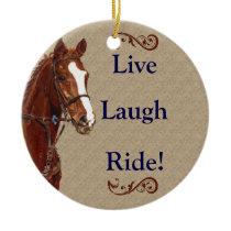 Live Laugh Ride! Horse Ceramic Ornament