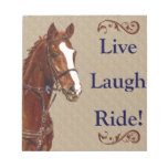 Live! Laugh! Ride! Horse Notepads
