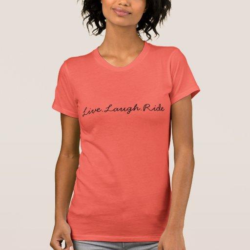 """""""Live Laugh Ride"""" Women's Coral T-shirt"""