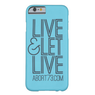 Live & Let Live | Abort73.com Barely There iPhone 6 Case