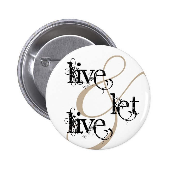 live & let live_full pinback button