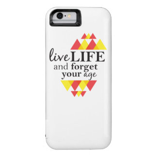 Live Life and Forget About Your Age iPhone Case