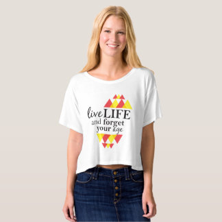 \Live Life and Forget About Your Age Trendy Top