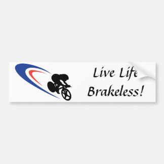 Live Life Brakeless bumper sticker Car Bumper Sticker