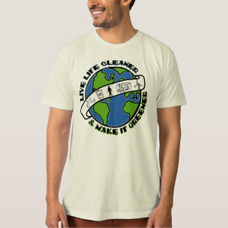 Live Life Cleaner Tee Shirt