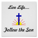 Live Life....Follow the Son Poster