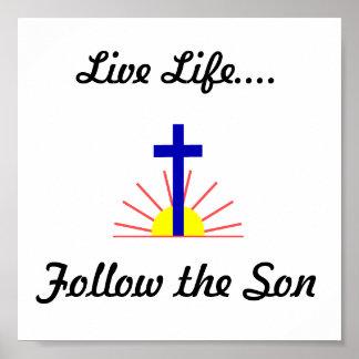 Live Life....Follow the Son Print