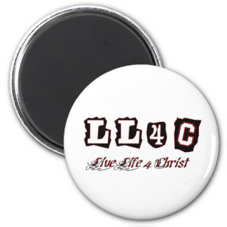 Live life for Christ Christian saying 2 Inch Round Magnet