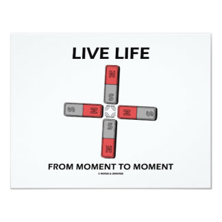 Live Life From Moment To Moment (Quadrupole) Card