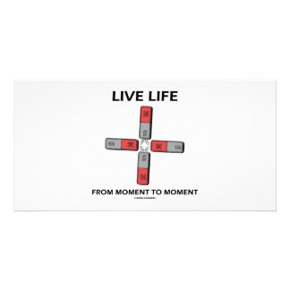 Live Life From Moment To Moment Quadrupole Photo Card Template