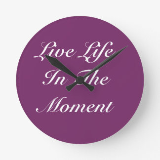 Live Life In The Moment Clock