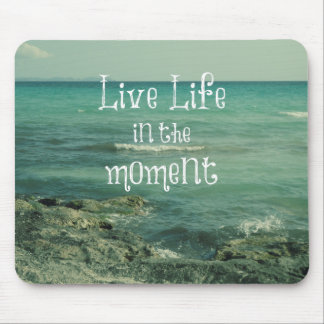 Live Life in the Moment Quote with Beach Theme Mouse Pad