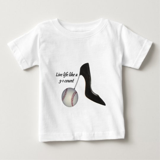 Live life like a 3-1 count baby T-Shirt