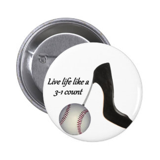 Live life like a 3-1 count pinback button