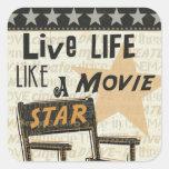 Live Life Like a Movie Star Square Sticker