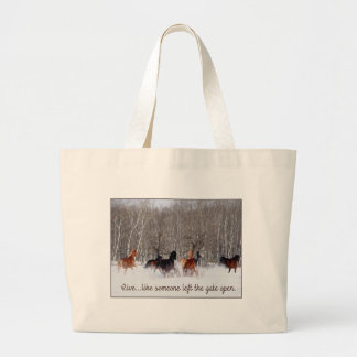 Live Life.....Like someone left the gate open! Large Tote Bag