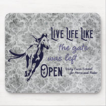 Live Life Like The Gate Was Left Open Mouse Pad