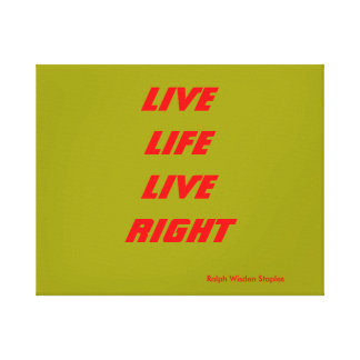 Live life live right canvas print