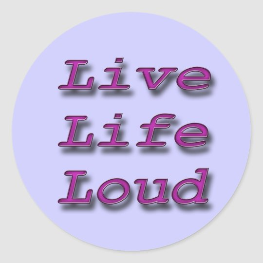 Live Life Loud pink Classic Round Sticker
