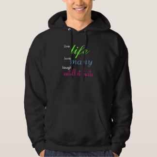 live, life, love, many, laugh, untill it hurts hooded sweatshirt
