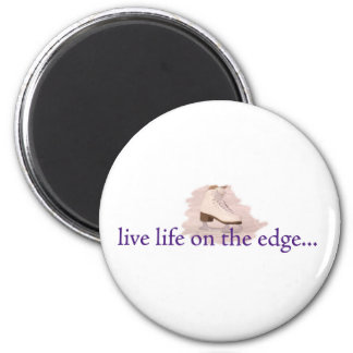 Live life on the edge... 2 inch round magnet