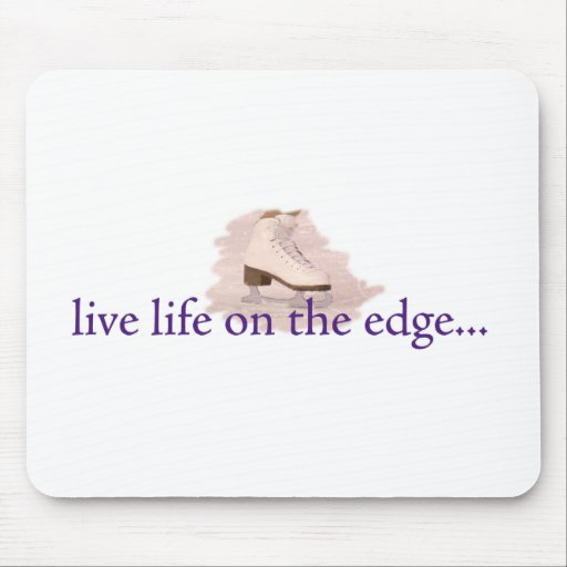 Live life on the edge... mouse mat