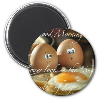 Live LIfe on the sunny side Magnets