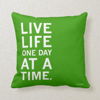 Live Life One Day At A Time Green Pillow