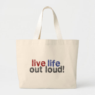 Live Life Out Loud Tote Bag