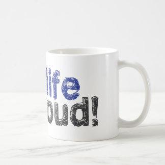 Live Life Out Loud Mug