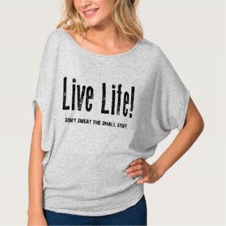 Live Life! T Shirt