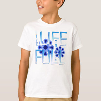 Live Life to the Full T-Shirt
