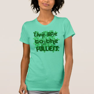 Live life to the fullest - green T-Shirt