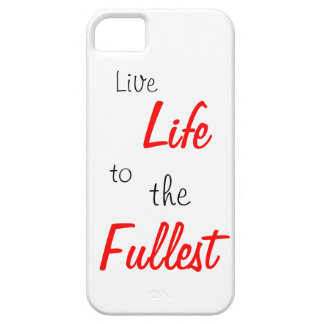 live life to the fullest phone case