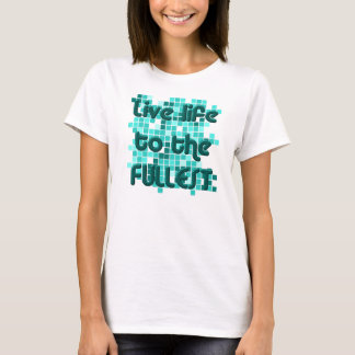 Live life to the fullest - safir T-Shirt