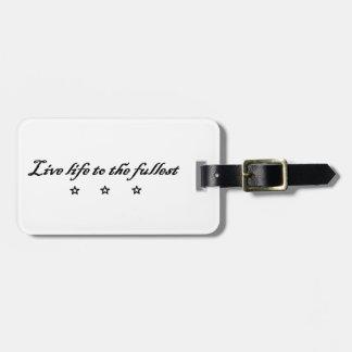 live life ton the fullest bag tag