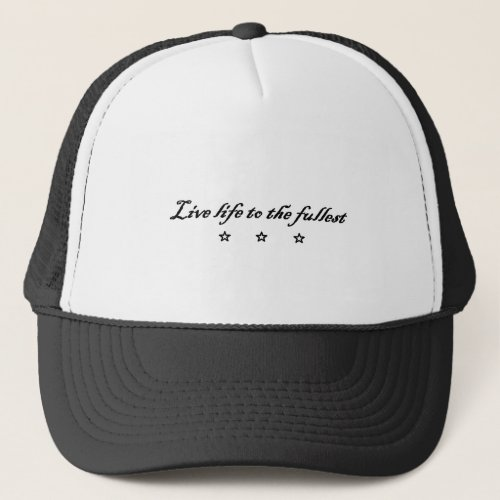 live life ton the fullest trucker hat