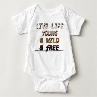 Live life young and wild and free baby bodysuit
