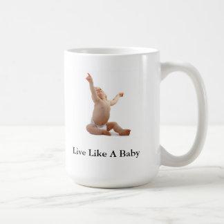 Live Like A Baby Classic Mug
