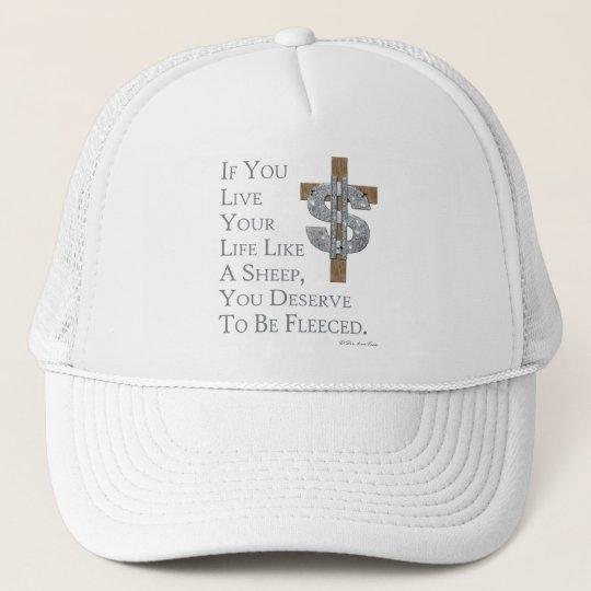 Live Like A Sheep, Get Fleeced Trucker Hat