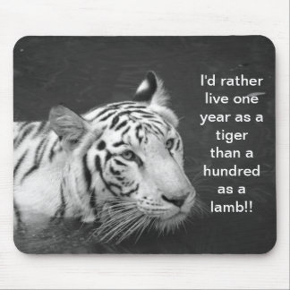 Live like a tiger! mouse pad