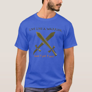 Live like a warrior up to 6X T-Shirt