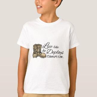 Live like he Deploys Tomorrow T-Shirt