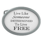 Live Like Someone Determined Free- On White Belt Buckle