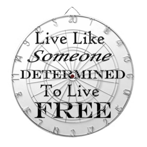 Live Like Someone Determined Free- On White Dartboard With Darts