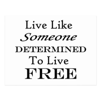 Live Like Someone Determined Free- On White Postcard